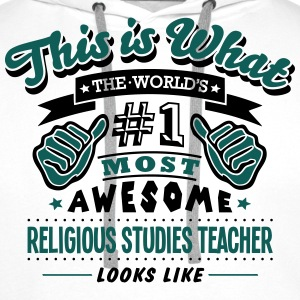 religious studies teacher world no1 most T-SHIRT - Men's Premium Hoodie