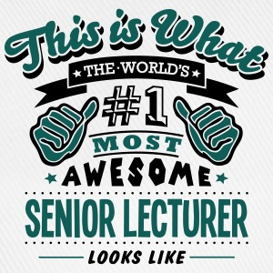 senior lecturer world no1 most awesome c T-SHIRT - Baseball Cap