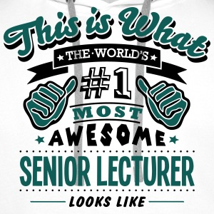 senior lecturer world no1 most awesome c T-SHIRT - Men's Premium Hoodie