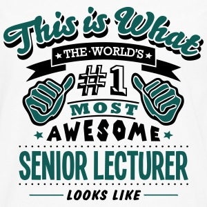 senior lecturer world no1 most awesome c T-SHIRT - Men's Premium Longsleeve Shirt