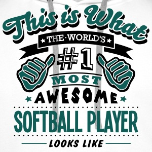 softball player world no1 most awesome c T-SHIRT - Men's Premium Hoodie