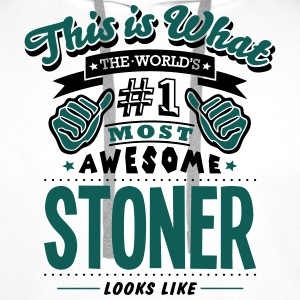 stoner world no1 most awesome T-SHIRT - Men's Premium Hoodie