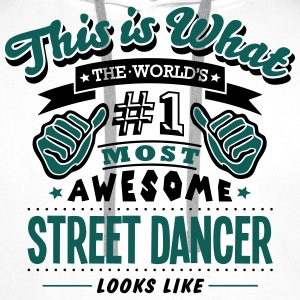 street dancer world no1 most awesome cop T-SHIRT - Men's Premium Hoodie