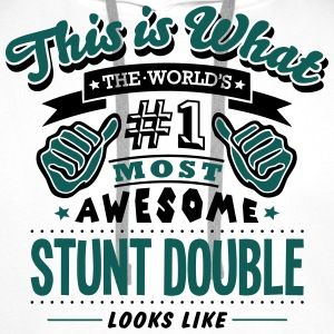 stunt double world no1 most awesome T-SHIRT - Men's Premium Hoodie