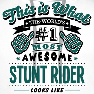 stunt rider world no1 most awesome T-SHIRT - Men's Premium Hoodie