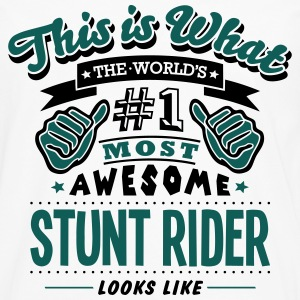 stunt rider world no1 most awesome T-SHIRT - Men's Premium Longsleeve Shirt