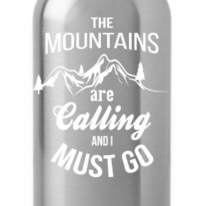 The Mountains Are Calling And I Must Go T-Shirts - Water Bottle