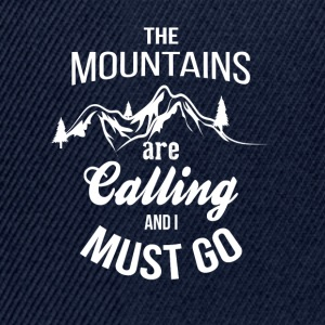The Mountains Are Calling And I Must Go T-Shirts - Snapback Cap