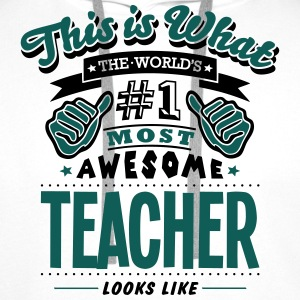 teacher world no1 most awesome T-SHIRT - Men's Premium Hoodie