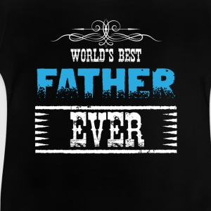 World's Best Father Ever Shirts - Baby T-Shirt
