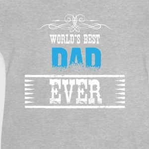 worlds best dad ever Shirts - Baby T-Shirt