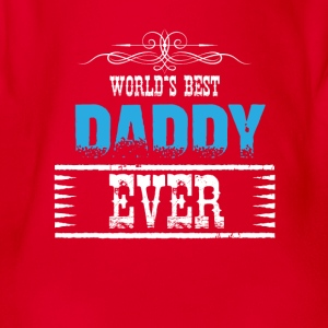World's Best Daddy Ever Shirts - Organic Short-sleeved Baby Bodysuit