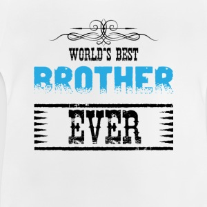 World's Best Brother Ever Shirts - Baby T-Shirt