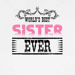 World's Best Sister Ever T-Shirts - Baseball Cap