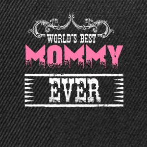 World's Best Mommy Ever T-Shirts - Snapback Cap
