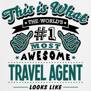 travel agent world no1 most awesome T-SHIRT - Cooking Apron