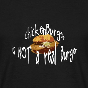 ChickenBurger is not a real Burger - Maglietta da uomo