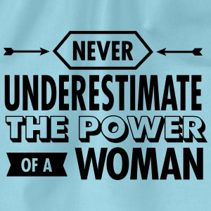 Never Underestimate The Power Of A Woman Magliette - Sacca sportiva