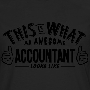 awesome accountant looks like pro design t-shirt - Men's Premium Longsleeve Shirt