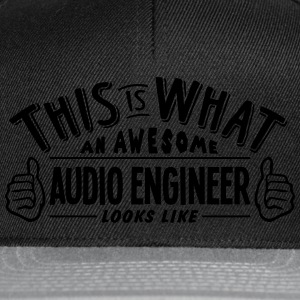 awesome audio engineer looks like pro de t-shirt - Snapback Cap