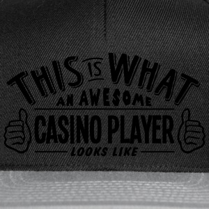 awesome casino player looks like pro des t-shirt - Snapback Cap