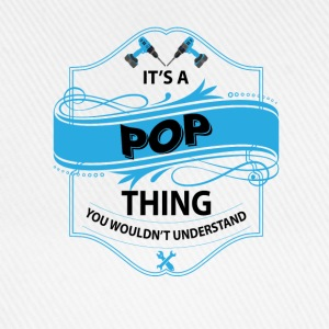 it's a pop thing you wouldnt understand T-Shirts - Baseball Cap