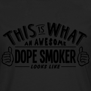 awesome dope smoker looks like pro desig t-shirt - Men's Premium Longsleeve Shirt
