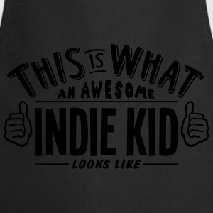 awesome indie kid looks like pro design t-shirt - Cooking Apron