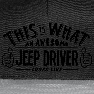 awesome jeep driver looks like pro desig t-shirt - Snapback Cap