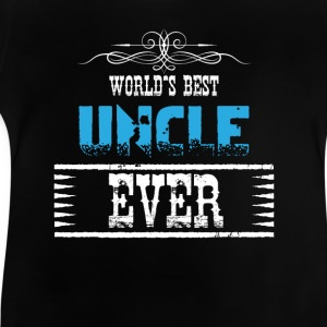 World's Best Uncle Ever Shirts - Baby T-Shirt