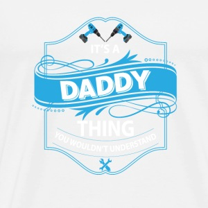 it s a daddy thing you wouldnt understand Mugs & Drinkware - Men's Premium T-Shirt