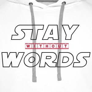 Stay Without Words Camisetas - Sudadera con capucha premium para hombre