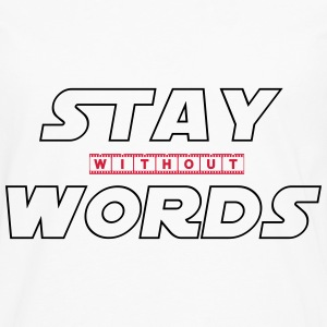 Stay Without Words T-shirts - Långärmad premium-T-shirt herr