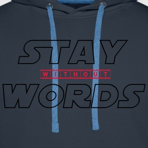 Stay Without Words Magliette - Felpa con cappuccio premium da uomo