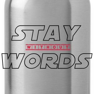Stay Without Words T-Shirts - Trinkflasche