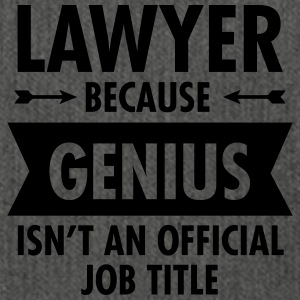 Lawyer Because Genius Isn't An Official Job Title T-Shirts - Schultertasche aus Recycling-Material