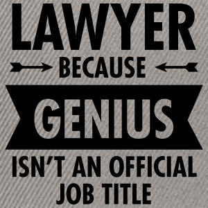 Lawyer Because Genius Isn't An Official Job Title T-shirts - Snapback cap