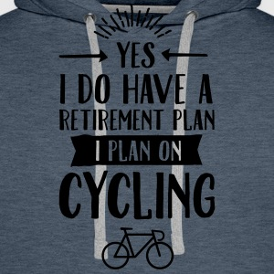 Yes I Do Have A Retirement Plan... T-Shirts - Männer Premium Hoodie