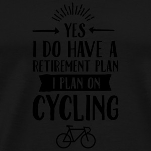 Yes I Do Have A Retirement Plan... Mokken & toebehoor - Mannen Premium T-shirt