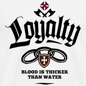Loyalty - Blood Is Thicker Than Water Pullover & Hoodies - Männer Premium T-Shirt