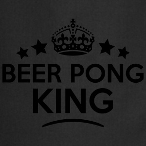beer pong king keep calm style crown sta T-SHIRT - Cooking Apron