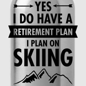 Yes I Do Have A Retirement Plan - I Plan On Skiing T-Shirts - Water Bottle