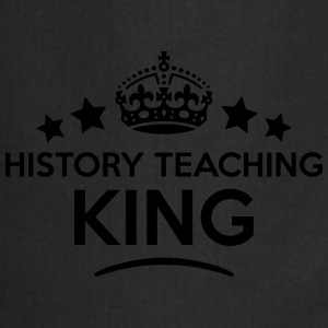 history teaching king keep calm style cr T-SHIRT - Cooking Apron