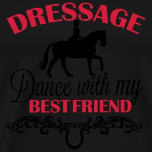Dressage  Dance with my best friend Other - Men's Premium T-Shirt