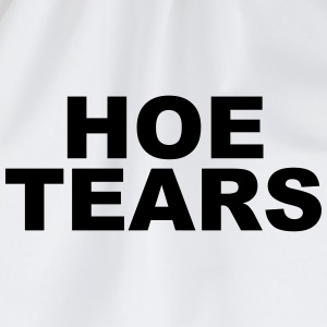 Hoe tears Mugs & Drinkware - Drawstring Bag