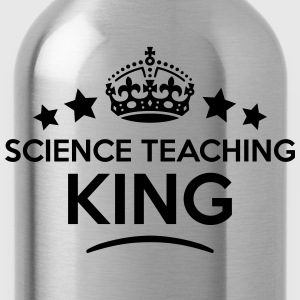 science teaching king keep calm style cr T-SHIRT - Water Bottle