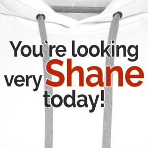 You`re looking very Shane today - Bluza męska Premium z kapturem