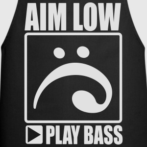 aim low, play bass T-Shirts - Kochschürze