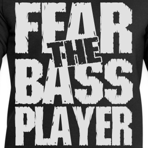 Fear the bass player T-Shirts - Männer Sweatshirt von Stanley & Stella