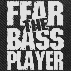 Fear the bass player T-Shirts - Snapback Cap
